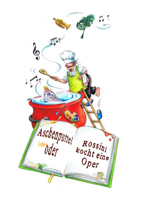 Aschenputtel oder Rossini kocht eine Oper